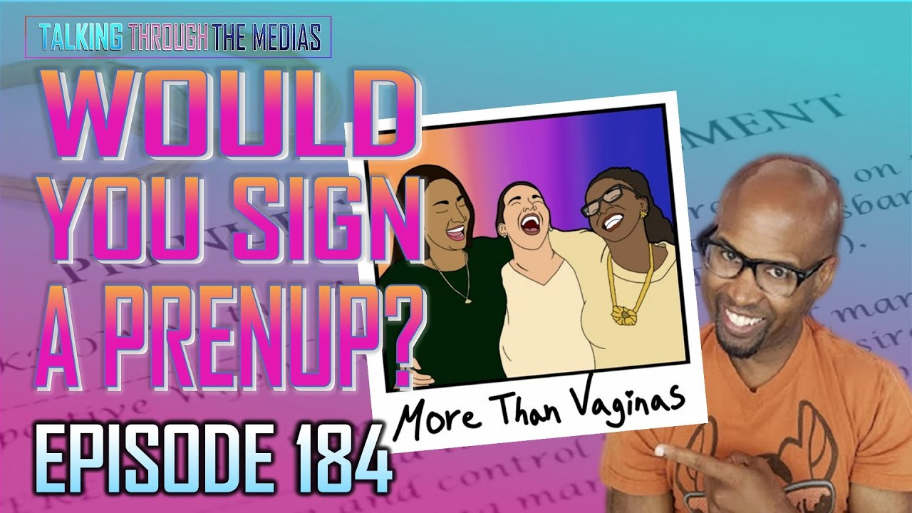 Would You Sign A Prenup? w/More Than Vaginas Podcast Ep. 184