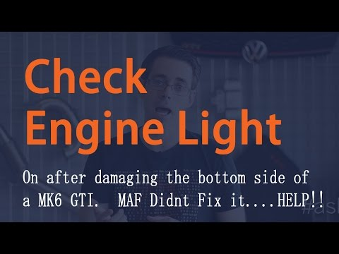 I bottomed out my MK6 GTI and now the Check Engine Light is on...HELP!