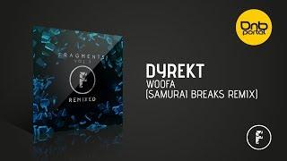 Dyrekt - Woofa (Samurai Breaks Remix) [Fragmented Recordings]