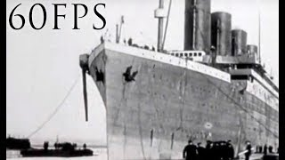 1912 Titanic Footage (60FPS + Sound)