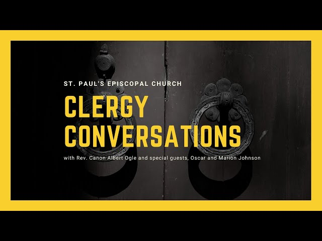 Clergy Conversations - Interview with Oscar and Marion Johnson