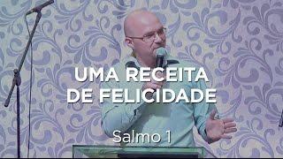 Uma receita de felicidade - Salmo 1 - Isaí Marcelo Hort