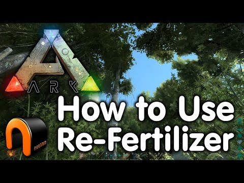 Ark - How to Use Re-Fertilizer