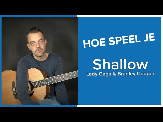 Hoe Speel Je SHALLOW van LADY GAGA & BRADLEY COOPER