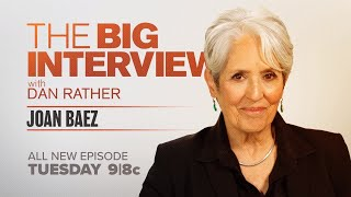 Joan Baez on The Big Interview with Dan Rather