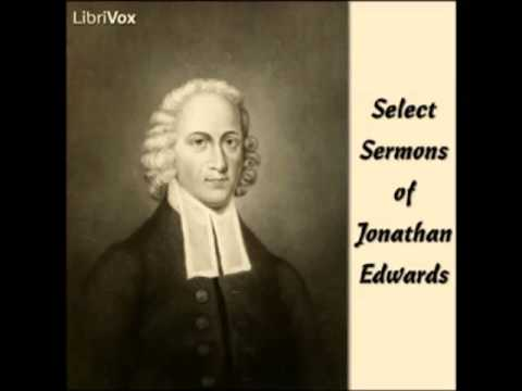 Select Sermons of Jonathan Edwards (FULL audiobook) - part 1
