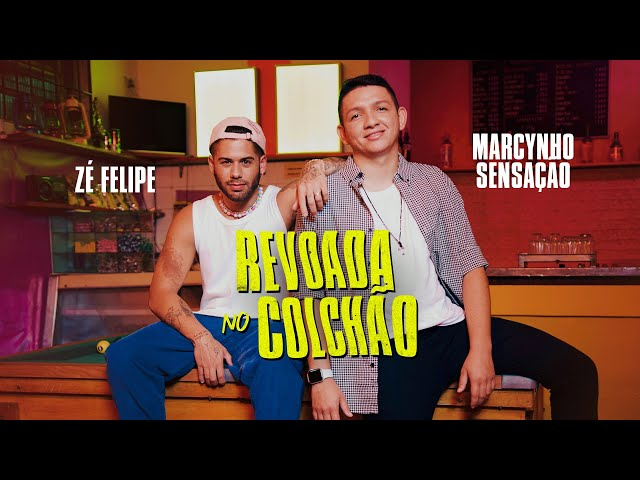 Zé Felipe e Marcynho Sensação - Revoada No Colchão (Videoclipe Oficial)