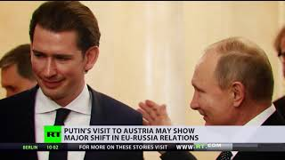 Wind of change? Putin's visit to Austria may show major shift in EU-Russia relations