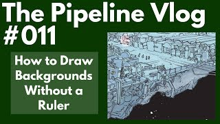 Vlog 011: How to Draw Backgrounds Without a Ruler