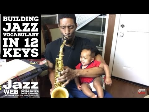 Building Jazz Vocabulary in 12 Keys