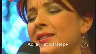Adile Kurt Karatepe -  Karagözlüm Ay balam ( azeri) Resimi