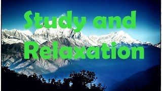 Relaxation, Studying and concentration Music from Nepal, boost brainpower alphawaves