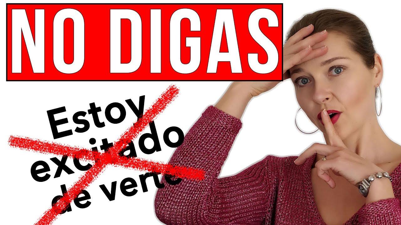 """❌ NO DIGAS """"Estoy excitado de verte"""" ❌ (false friend)"""