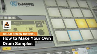 How to make drum sounds your own with Kong - Reason Sound Design