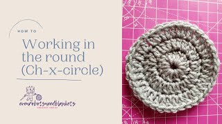 Working in the round: Ch-x-circle technique