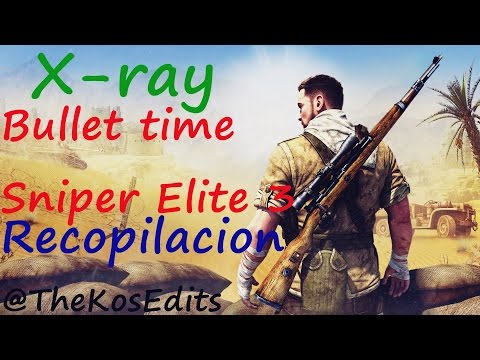 Sniper Elite 3 - X-RAY Shots compilation.