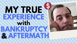 MY TRUE EXPERIENCE W/ BANKRUPTCY & AFTERMATH