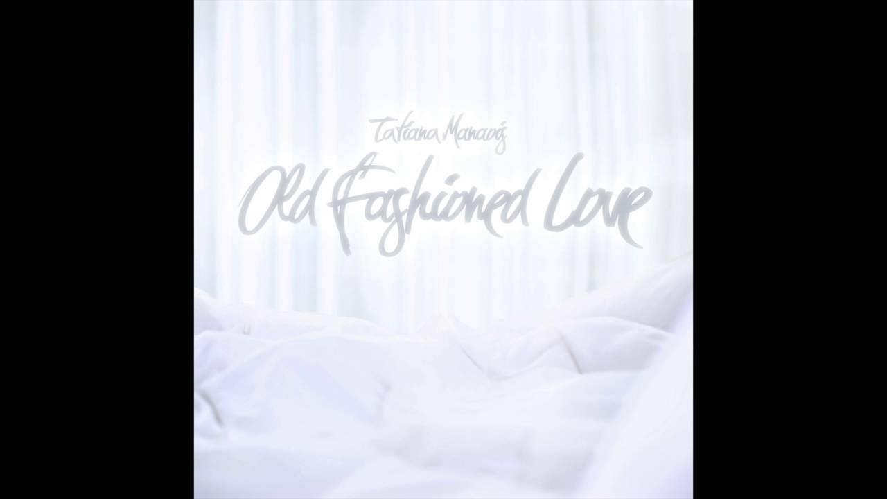 Old Fashioned Love | Tatiana Manaois (Official Audio)