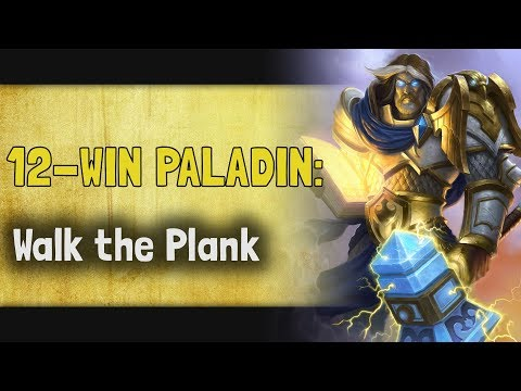 Hearthstone Arena - K&C - 12 Win Paladin: Walk the Plank
