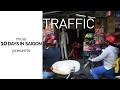 10 DAYS IN SAIGON: Traffic