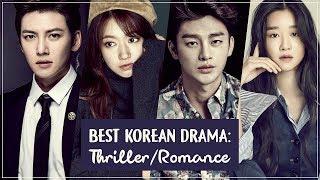 Best Korean Thriller/Romance Dramas
