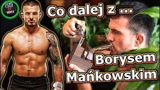 Co dalej z Borysem Mańkowskim ?