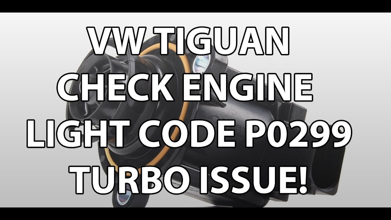 VW/Volkswagen Tiguan Check Engine Light Code P0299  How to Replace & Fix  Turbo Valve Diverter Issue