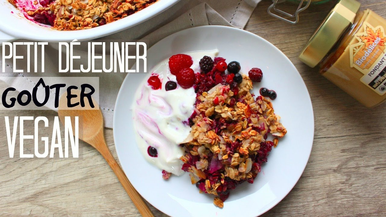Petit d jeuner go ter sain vegan healthy crumble youtube - Petit dejeuner vegan ...