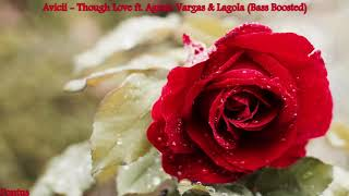 Download Mp3 Avicii - Though Love Ft. Agnes, Vargas & Lagola  Bass Boosted  🎧