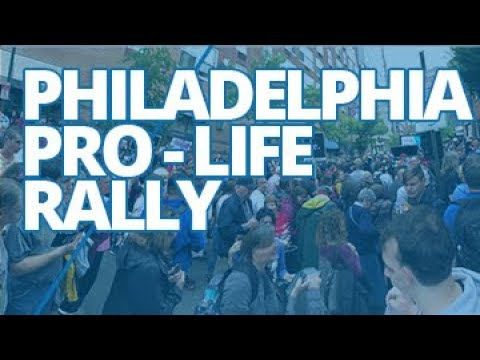The Download — Philadelphia Pro-Life Rally