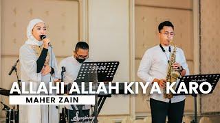 MAHER ZAIN - ALLAHI ALLAH KIYA KARO - (WEDDING) - SYMPHONY ENTERTAINMENT