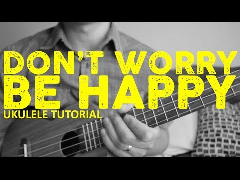 Don't Worry Be Happy - Ukulele Tutorial - Bobby McFerrin - Chords - How To Play