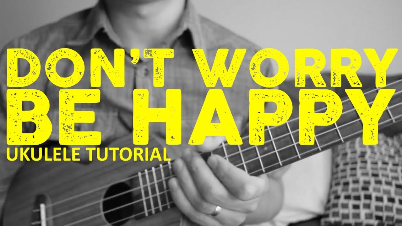 Dont worry be happy ukulele tutorial bobby mcferrin chords dont worry be happy ukulele tutorial bobby mcferrin chords how to play hexwebz Image collections