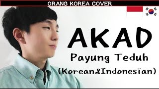 Video Akad - Payung Teduh(Cover Korean&Indonesian) by Daniel Chung download MP3, 3GP, MP4, WEBM, AVI, FLV Juni 2018