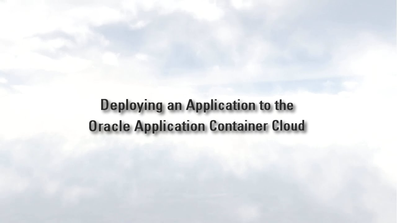 The Oracle Application Container Cloud »