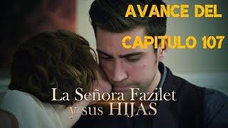 Avance del cap. 107 - La Señora Fazilet y sus Hijas - Canal 1 (Colombia)