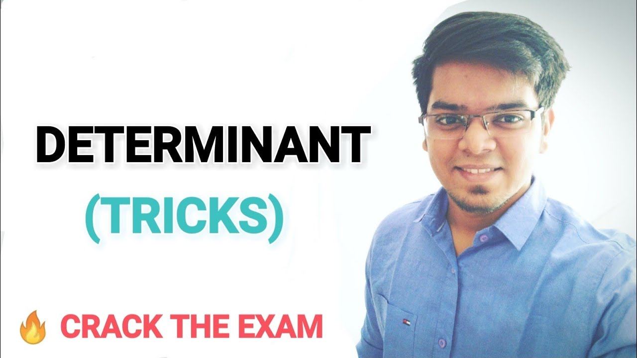 TRICKS in Determinant for exam with solved questions