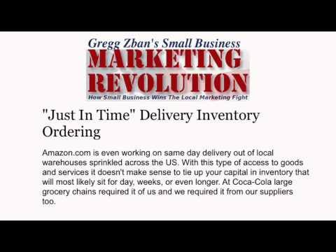 Small Business Marketing Revolution - Cost Saving Idea #12 Just In Time Delivery