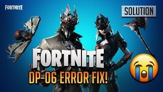 CODE d'erreur FIX: DP-06 in Fortnite Battle Royale -[Saison 10]