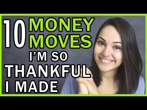 10 Money Moves I'm THANKFUL I Made!!!