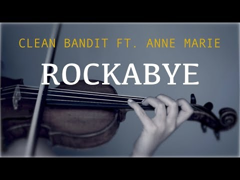 Clean Bandit ft. Anne Marie - Rockabye for violin and piano (COVER)