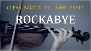 Gambar cover Clean Bandit ft. Anne Marie - Rockabye for violin and piano (COVER)