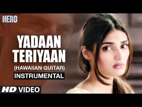 Yadaan Teriyaan - (Hawaiian Guitar) Instrumental   Hero   Sooraj Pancholi , Athiya Shetty   T-Series