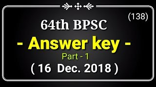 BPSC    64th BPSC    Answer key : Part - 1    Solutions    ( 138 )