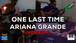 One Last Time - Ariana Grande - Re-Harm
