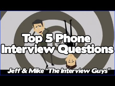 Phone Interview Tips - Top 5 Telephone Interview Questions