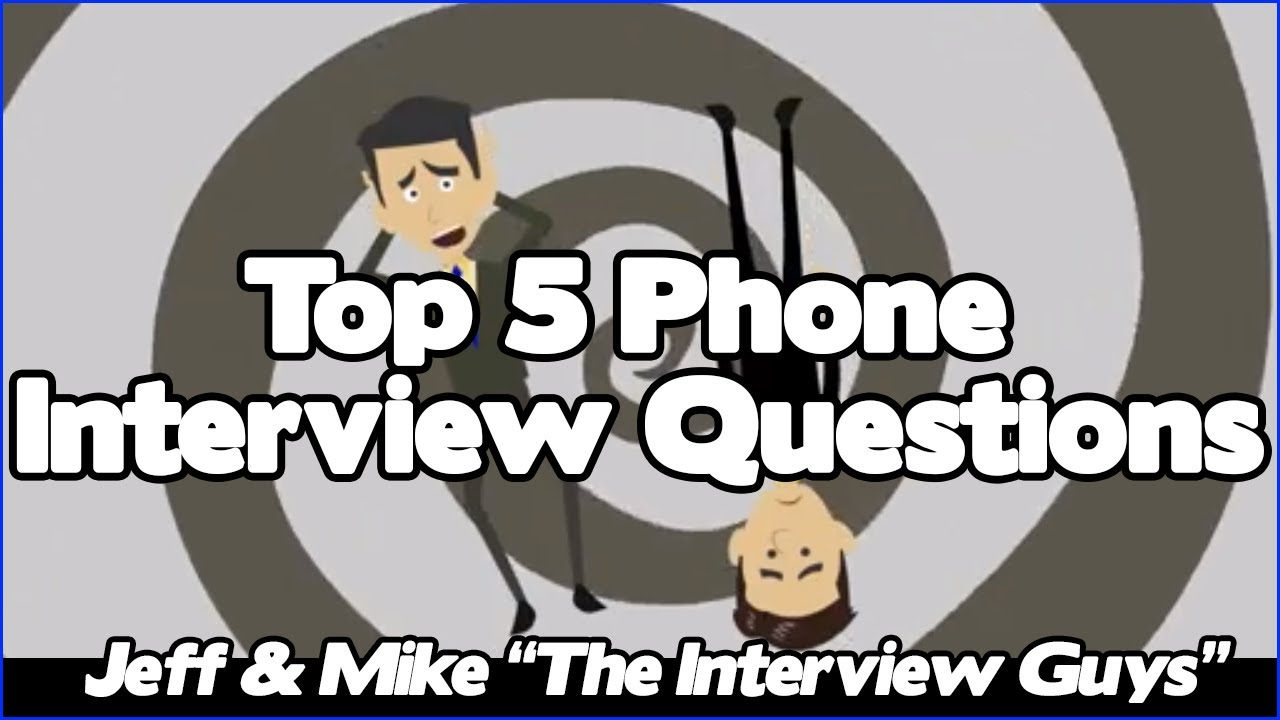 phone interview tips top 5 telephone interview questions phone interview tips top 5 telephone interview questions