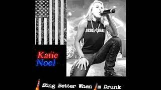 I Sing Better When I'm Drunk  --  Katie Noel
