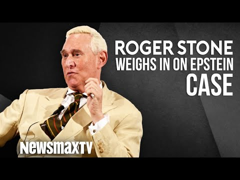 Roger Stone Weighs in on the Epstein Case
