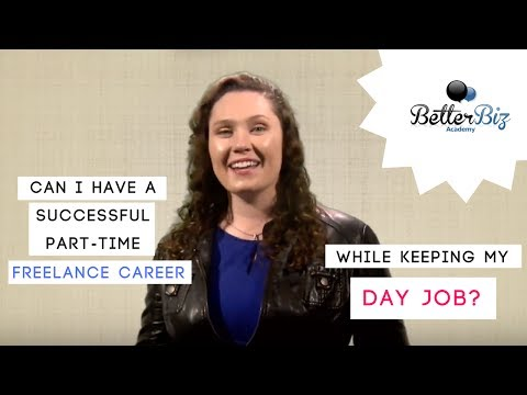 Can I Have a Successful Part-Time Freelance Career While Keeping My Day Job?